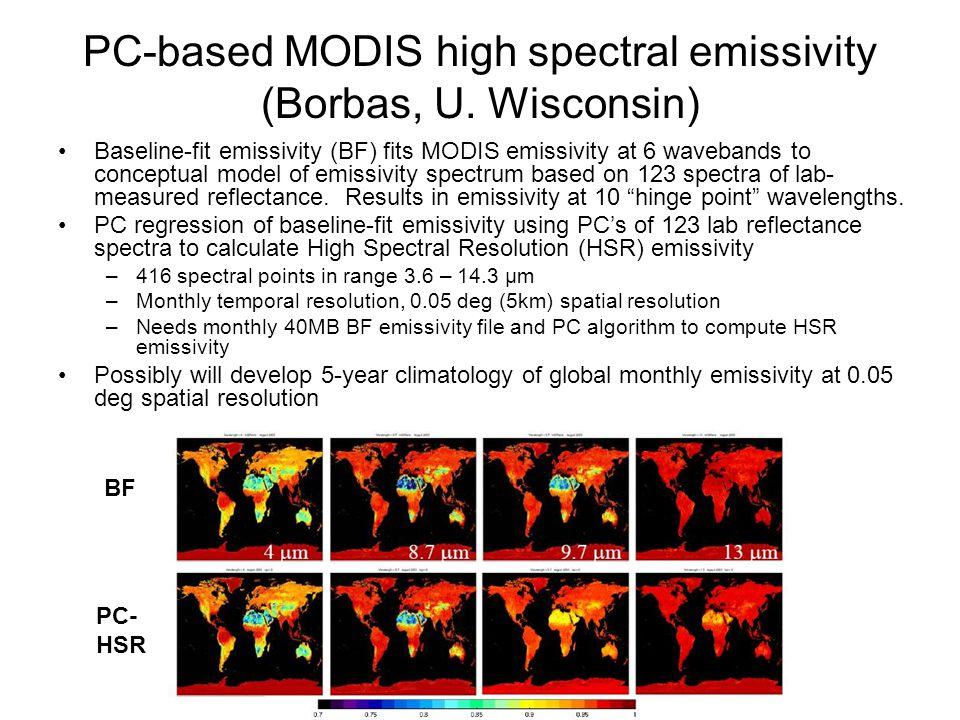 PC-based MODIS high spectral emissivity (Borbas, U. Wisconsin) Baseline-fit emissivity (BF) fits MODIS emissivity at 6 wavebands to conceptual model o