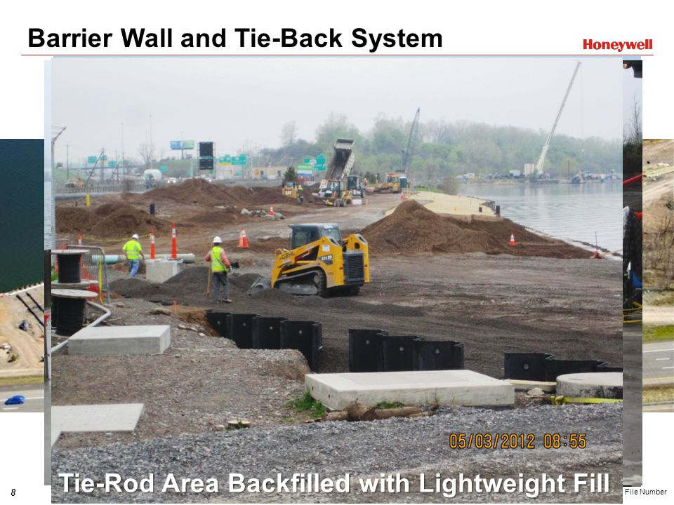 8HONEYWELL - CONFIDENTIAL File Number Barrier Wall and Tie-Back System Installation of the Tie-Rod Crane Pad Poured over Tie-Rod Tie-Rod Area Backfilled with Lightweight Fill