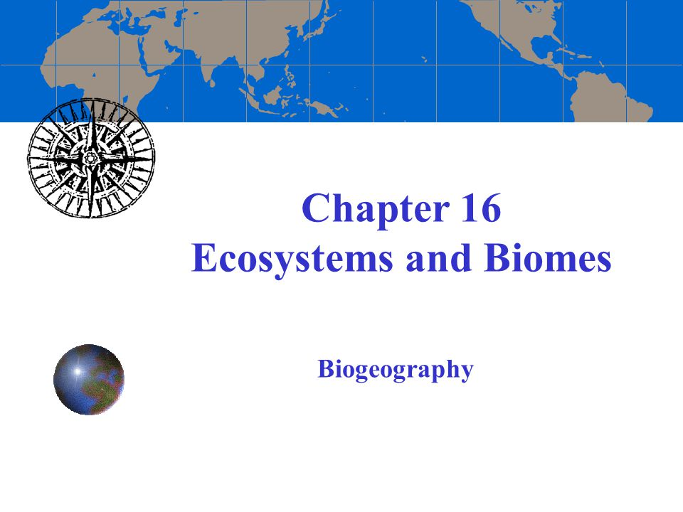 Biogeography studies the ecology of a spatial location across time Ecology examines the interaction of a location's abiotic (non-living) and biotic (living) components [an open system] Ecology was coined/started about 100 years ago by Ellen Swallow at M.I.T.