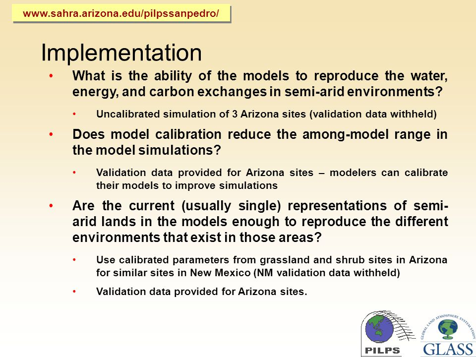 Implementation What is the ability of the models to reproduce the water, energy, and carbon exchanges in semi-arid environments.