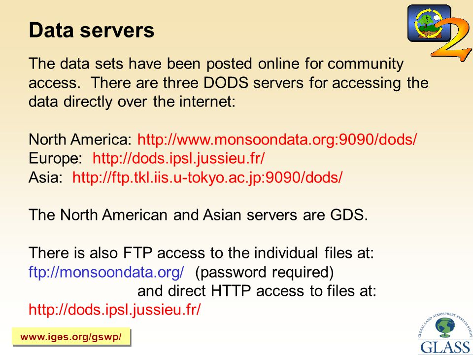 Data servers The data sets have been posted online for community access.