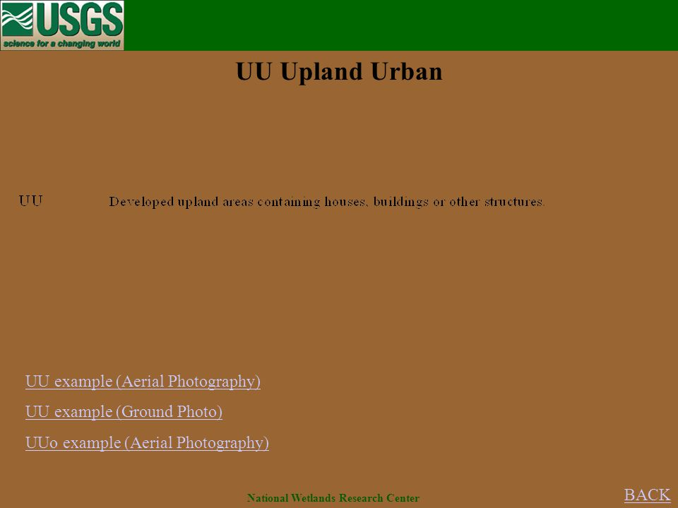 UU example (Aerial Photography) UU example (Ground Photo) UUo example (Aerial Photography) UU Upland Urban BACK National Wetlands Research Center