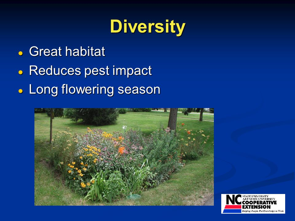 Diversity ● Great habitat ● Reduces pest impact ● Long flowering season