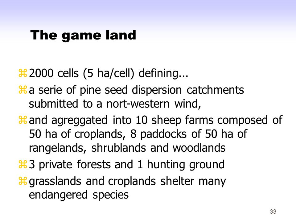 33 The game land z2000 cells (5 ha/cell) defining...
