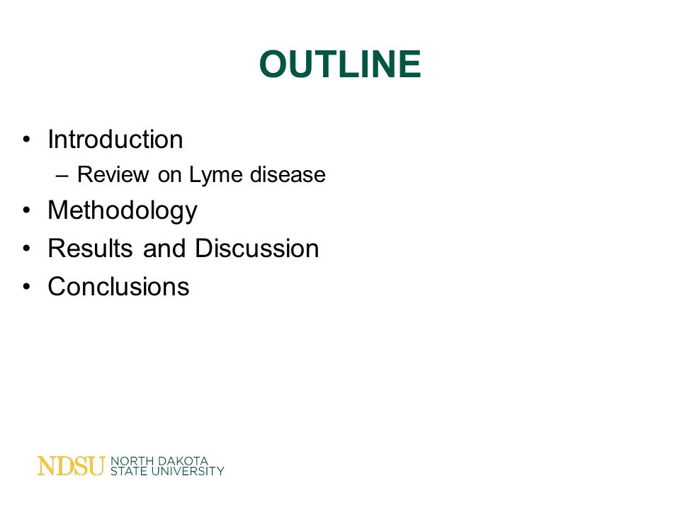 OUTLINE Introduction –Review on Lyme disease Methodology Results and Discussion Conclusions