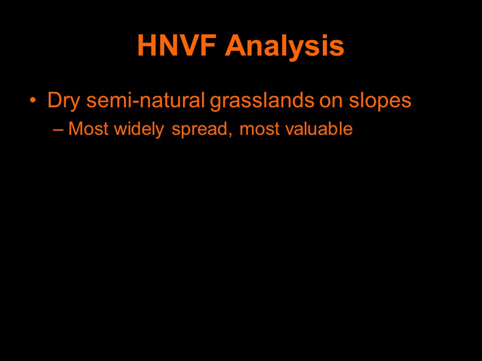 Dry semi-natural grasslands on slopes –Most widely spread, most valuable