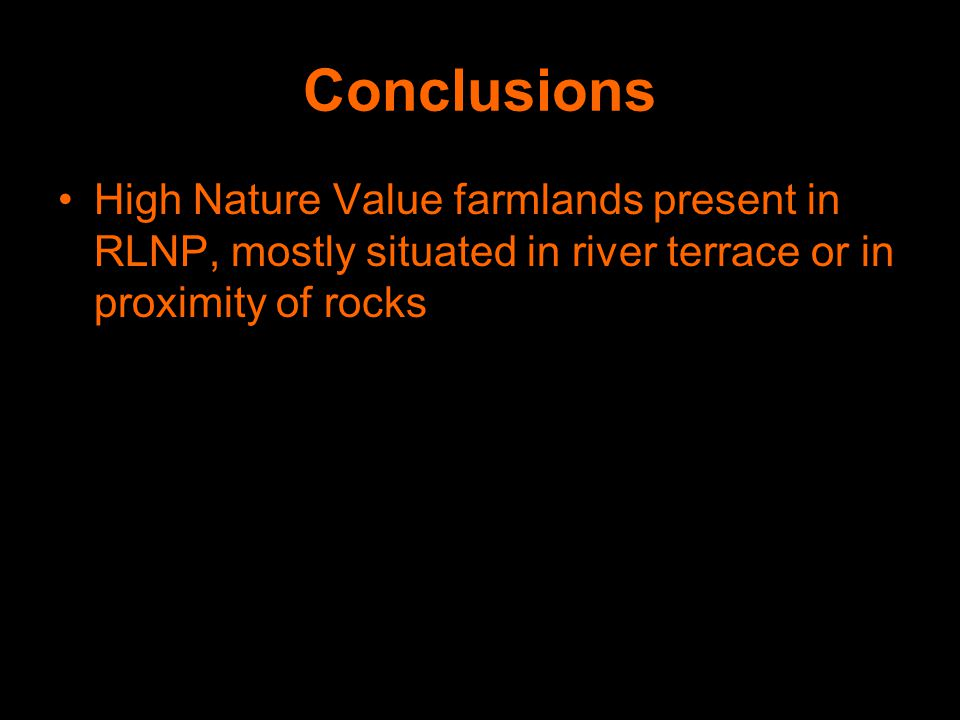 Conclusions High Nature Value farmlands present in RLNP, mostly situated in river terrace or in proximity of rocks