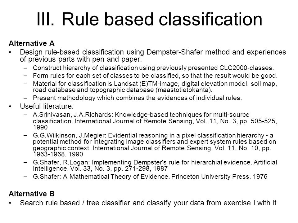 III. Rule based classification Alternative A Design rule-based classification using Dempster-Shafer method and experiences of previous parts with pen