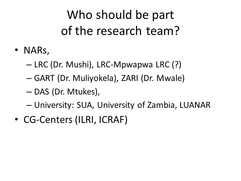 Who should be part of the research team. NARs, – LRC (Dr.