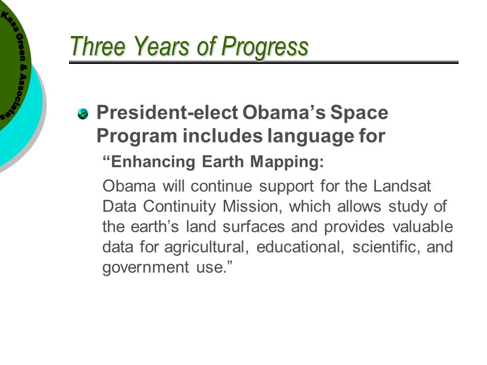 """Three Years of Progress President-elect Obama's Space Program includes language for """"Enhancing Earth Mapping: Obama will continue support for the Land"""