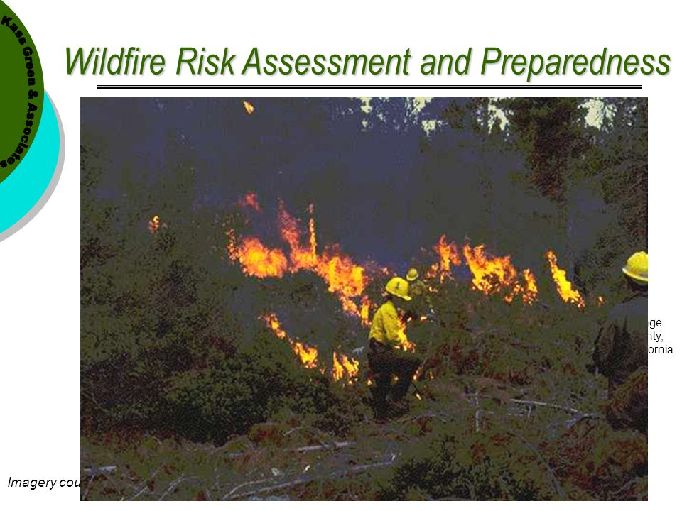 Wildfire Risk Assessment and Preparedness Imagery courtesy of Insurance Services Office Orange County, California Cleared for development in 1998, new