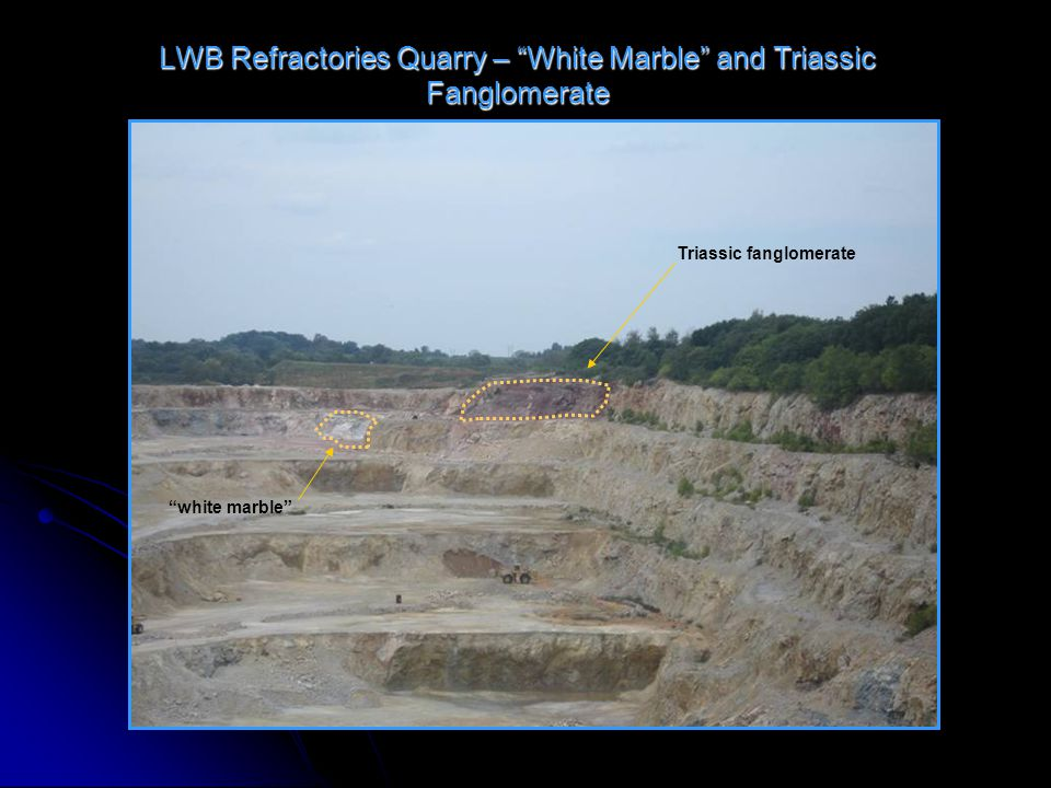 LWB Refractories Quarry – White Marble and Triassic Fanglomerate white marble Triassic fanglomerate