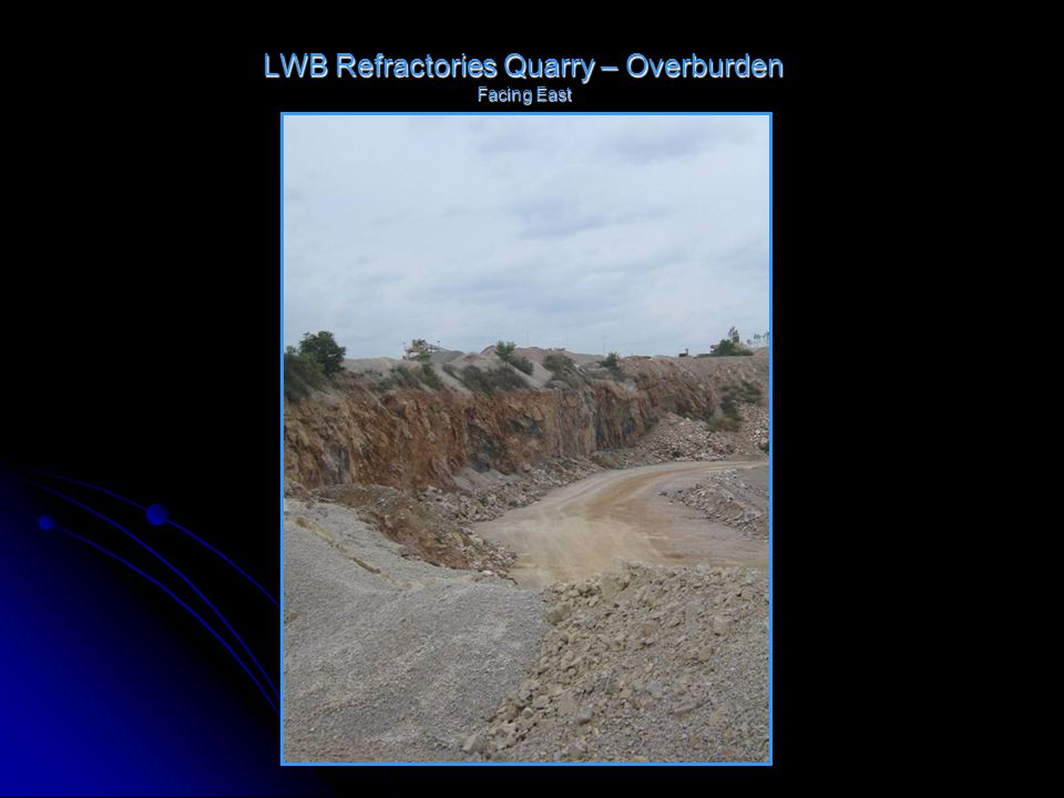 LWB Refractories Quarry – Overburden Facing East