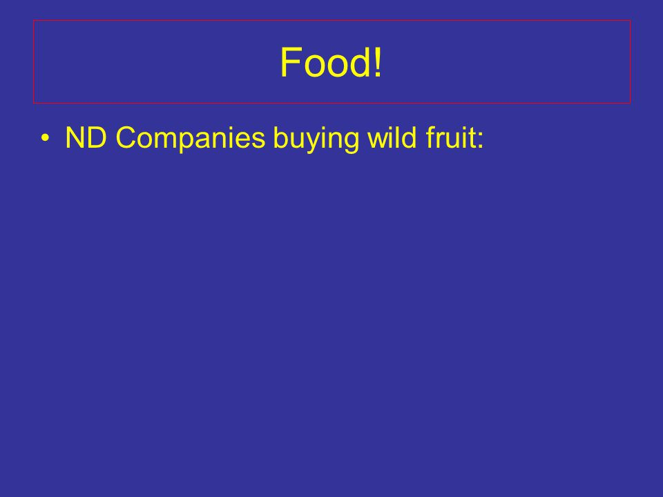 Food! ND Companies buying wild fruit: