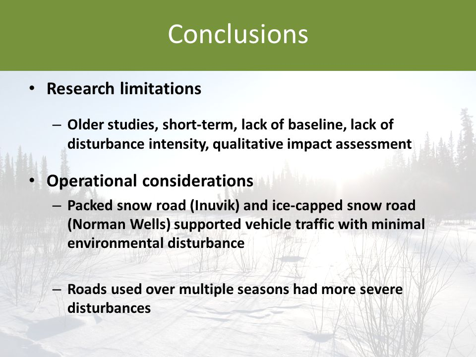 Conclusions Research limitations – Older studies, short-term, lack of baseline, lack of disturbance intensity, qualitative impact assessment Operation