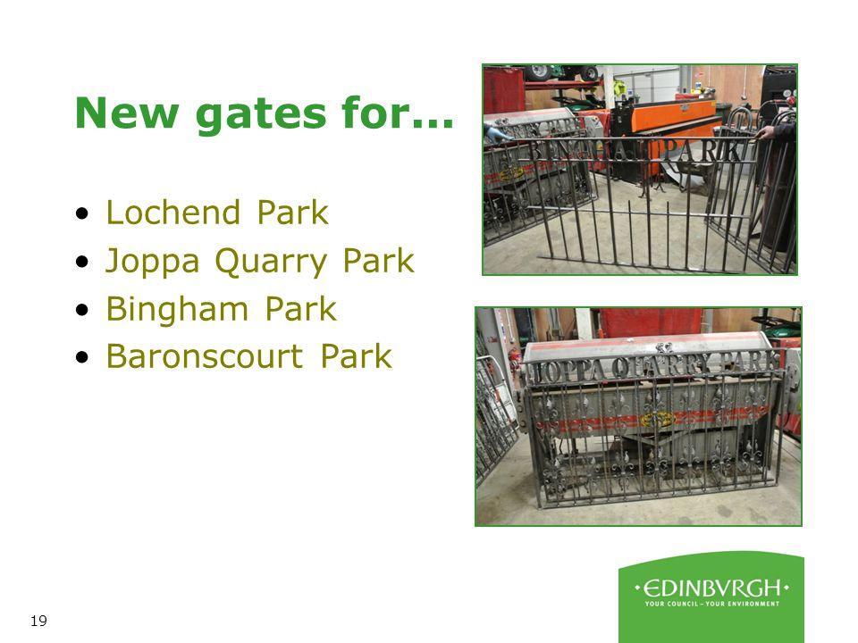 19 New gates for... Lochend Park Joppa Quarry Park Bingham Park Baronscourt Park
