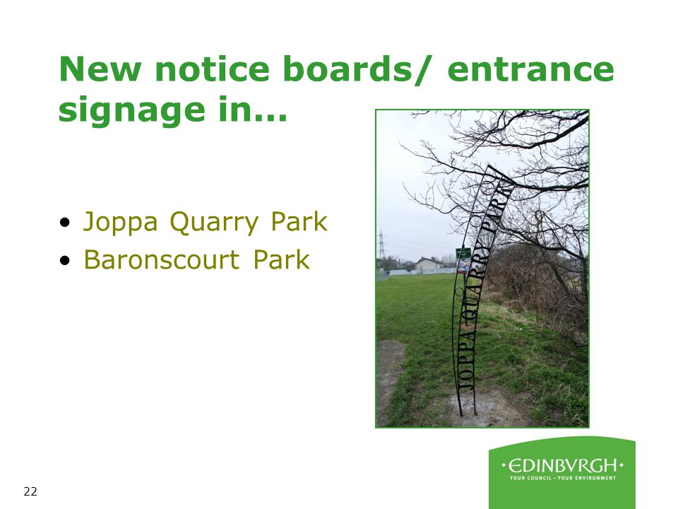 22 New notice boards/ entrance signage in... Joppa Quarry Park Baronscourt Park