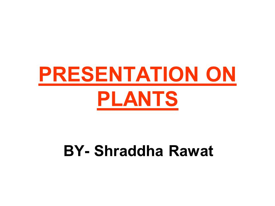 PLANTS CANNOT MOVE FROM ONE PLACE TO ANOTHER, ONLY SOME OF THEIR PARTS CAN MOVE.