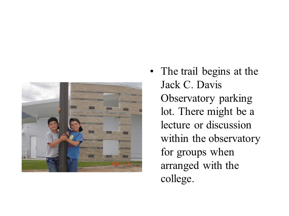 The trail begins at the Jack C. Davis Observatory parking lot.