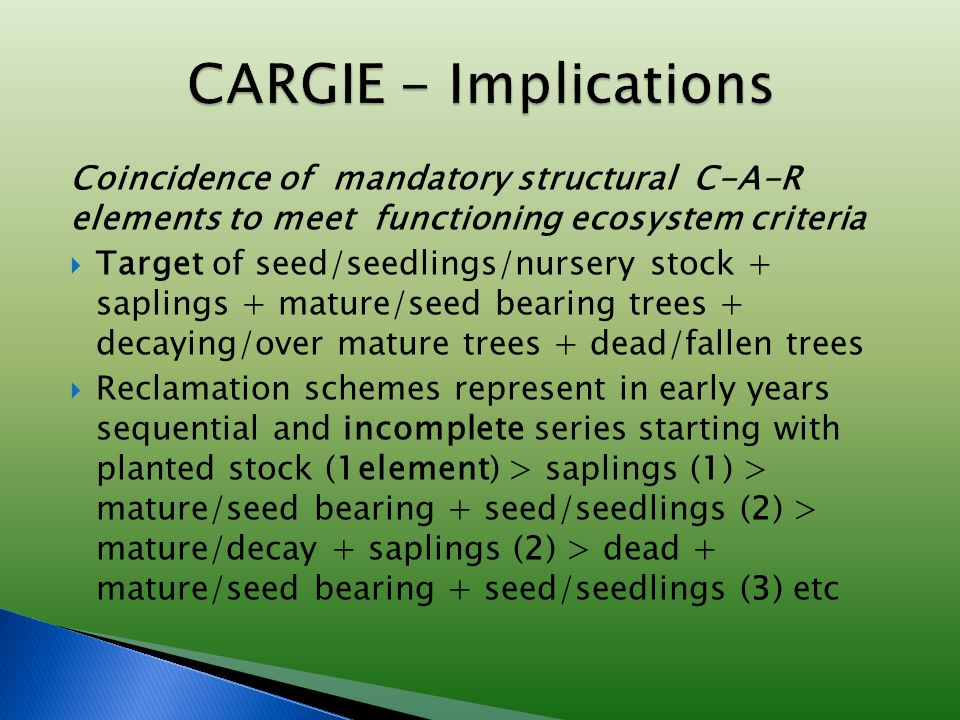 Coincidence of mandatory structural C-A-R elements to meet functioning ecosystem criteria  Target of seed/seedlings/nursery stock + saplings + mature