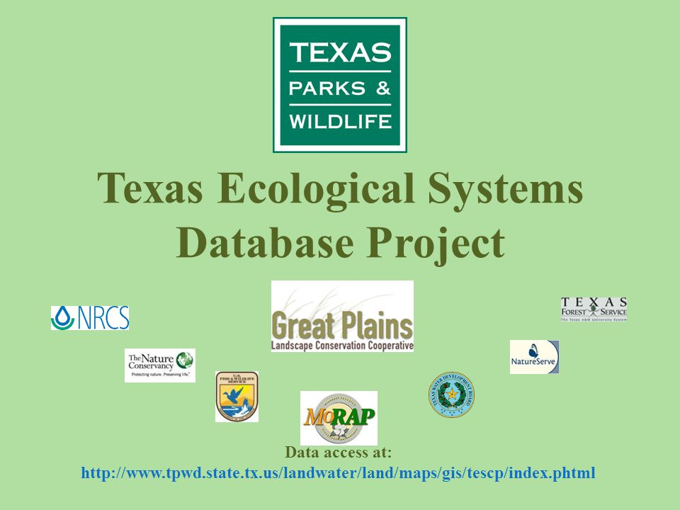 Texas Ecological Systems Database Project Data access at: http://www.tpwd.state.tx.us/landwater/land/maps/gis/tescp/index.phtml