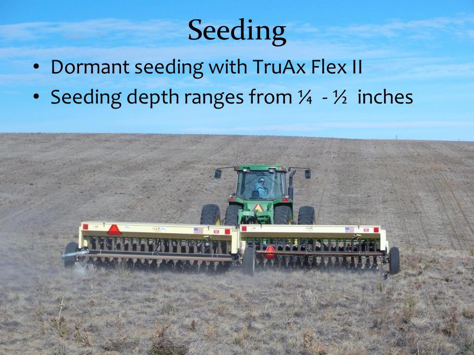 Seeding Dormant seeding with TruAx Flex II Seeding depth ranges from ¼ - ½ inches