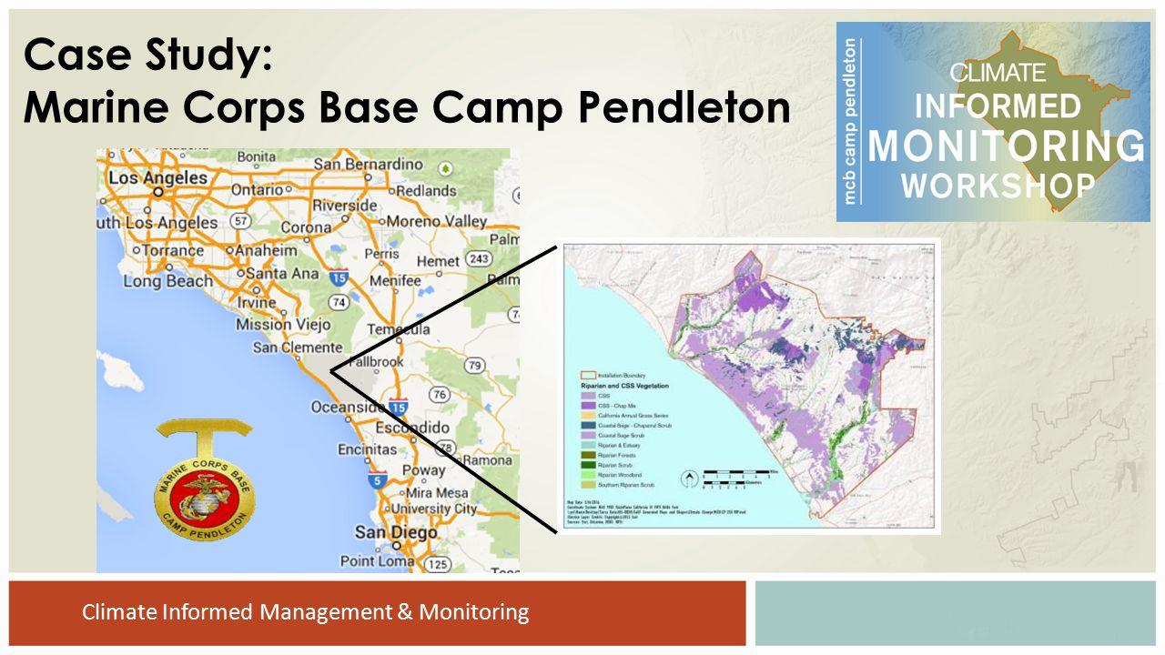 Case Study: Marine Corps Base Camp Pendleton Climate Informed Management & Monitoring