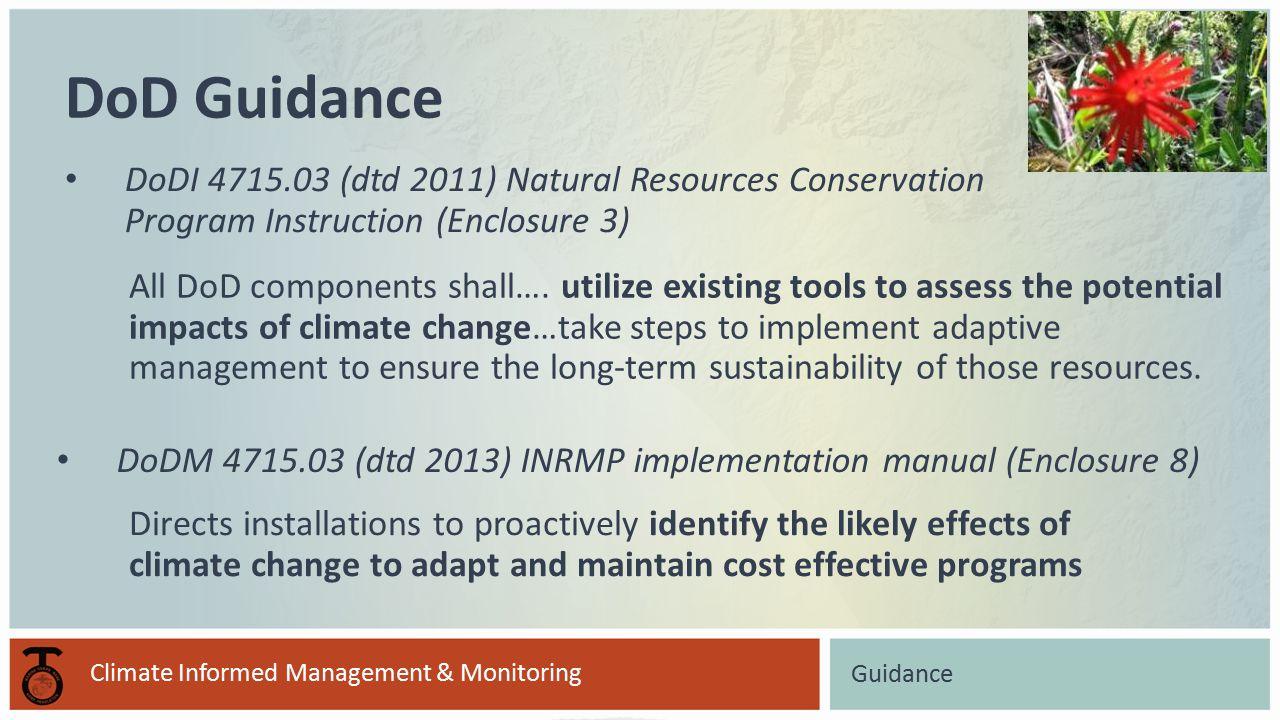 DoDI 4715.03 (dtd 2011) Natural Resources Conservation Program Instruction (Enclosure 3) DoD Guidance Guidance All DoD components shall….