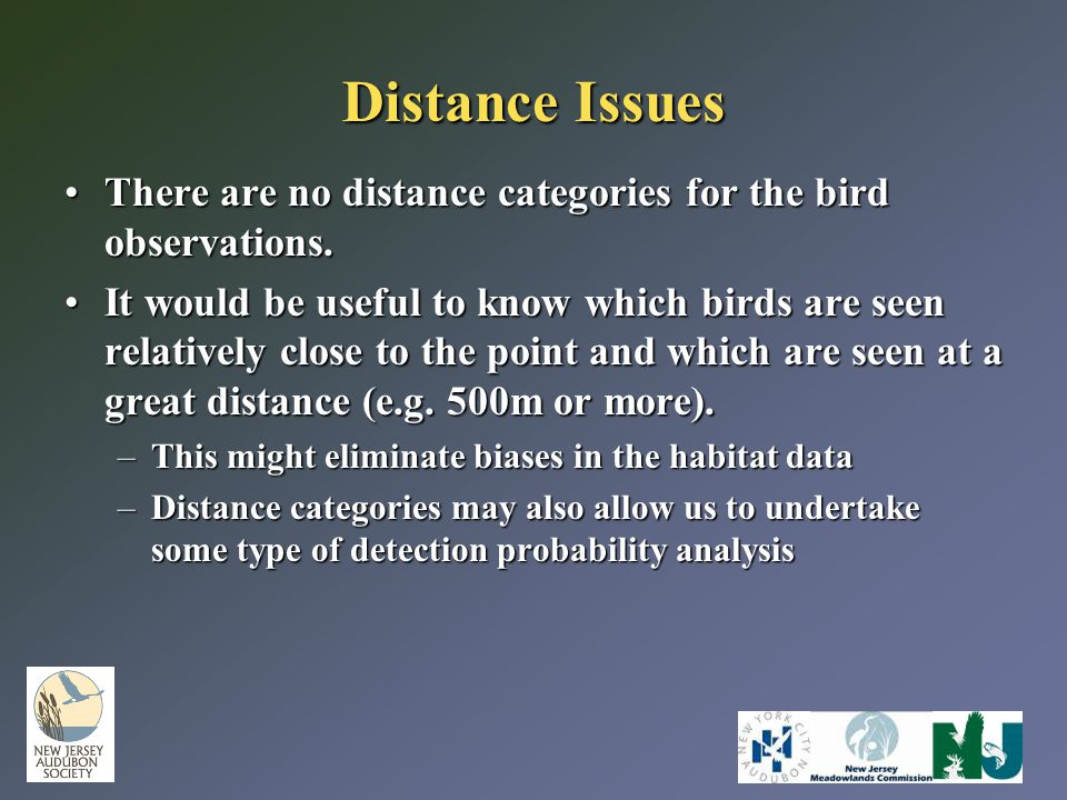 Distance Issues There are no distance categories for the bird observations.There are no distance categories for the bird observations. It would be use