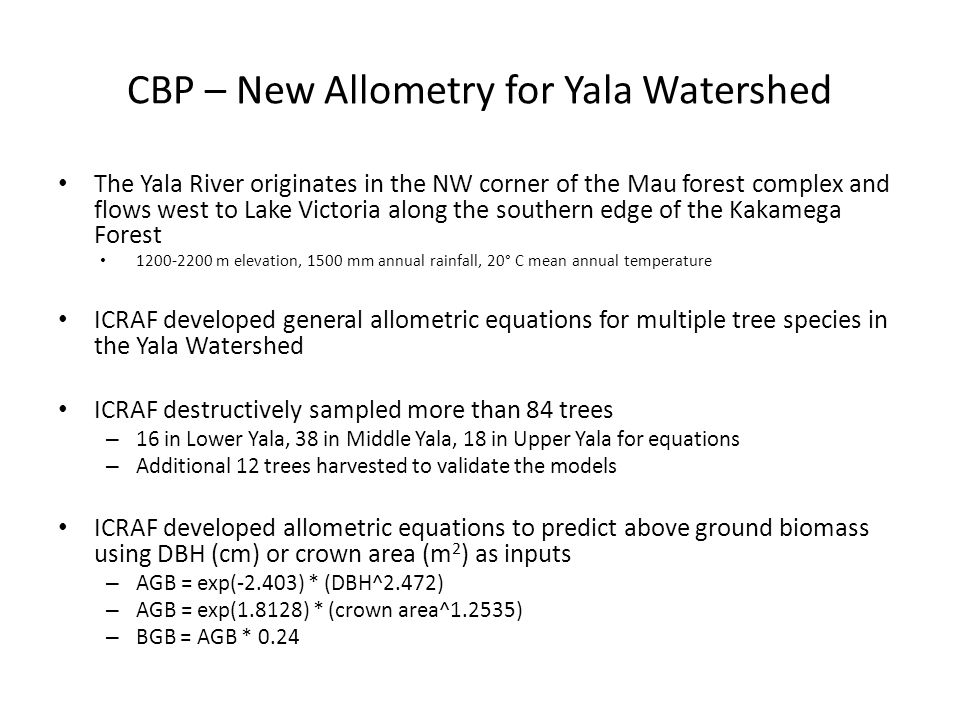 CBP – New Allometry for Yala Watershed The Yala River originates in the NW corner of the Mau forest complex and flows west to Lake Victoria along the