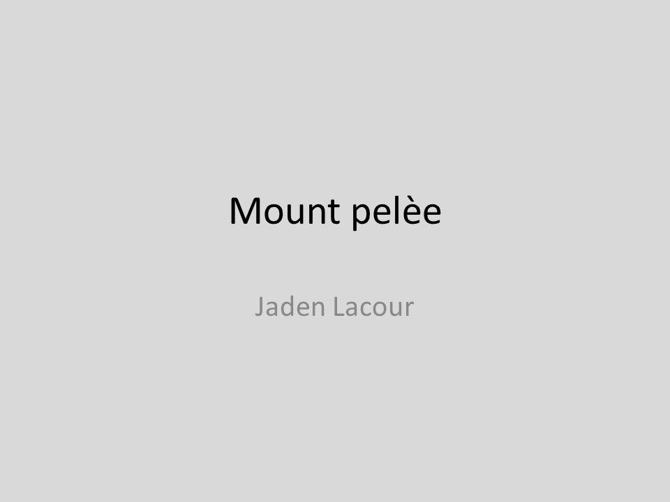 Mount pelèe Jaden Lacour