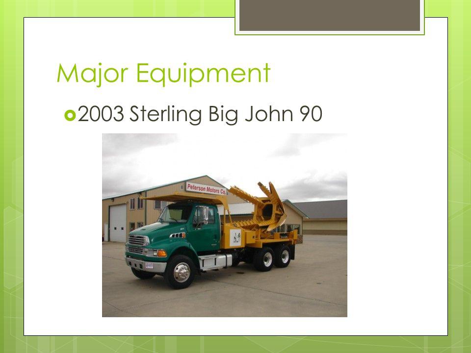 Major Equipment  2003 Sterling Big John 90