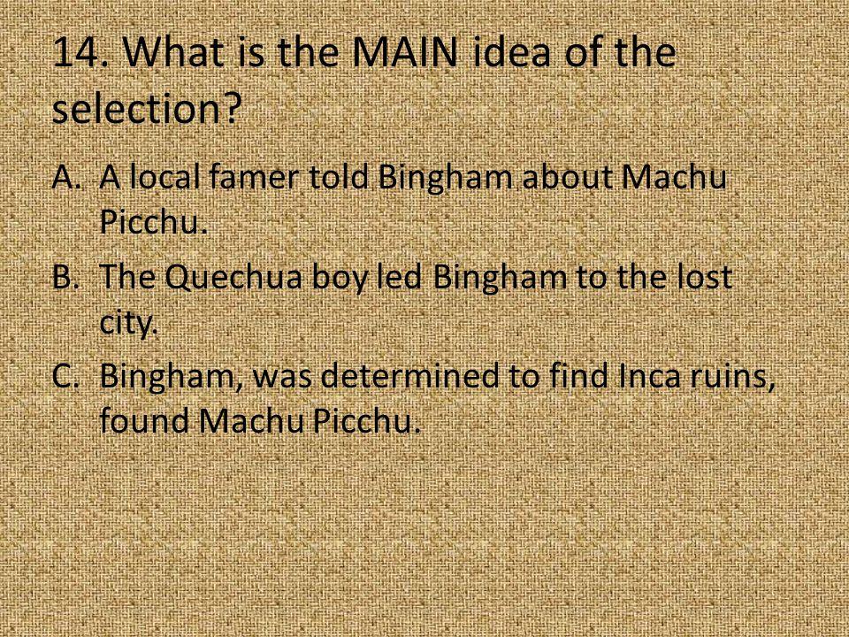 The journey to Machu Picchu was dangerous.