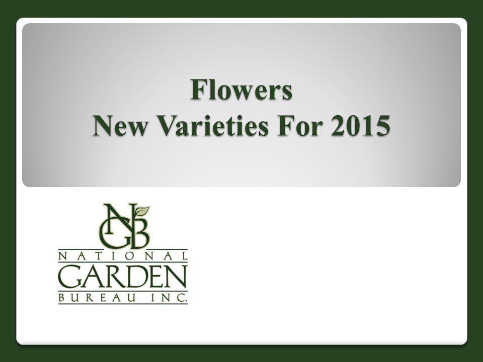 Flowers New Varieties For 2015