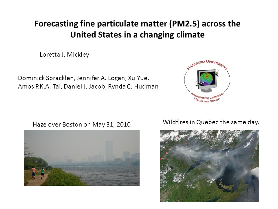 Forecasting fine particulate matter (PM2.5) across the United States in a changing climate Loretta J.