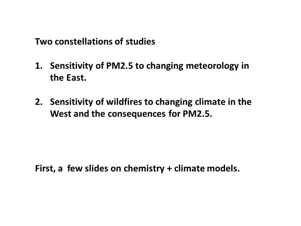 First, a few slides on chemistry + climate models.