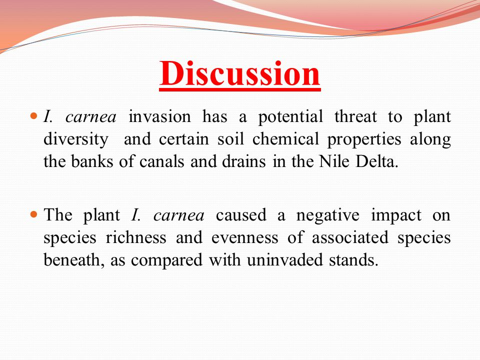 Discussion I. carnea invasion has a potential threat to plant diversity and certain soil chemical properties along the banks of canals and drains in t