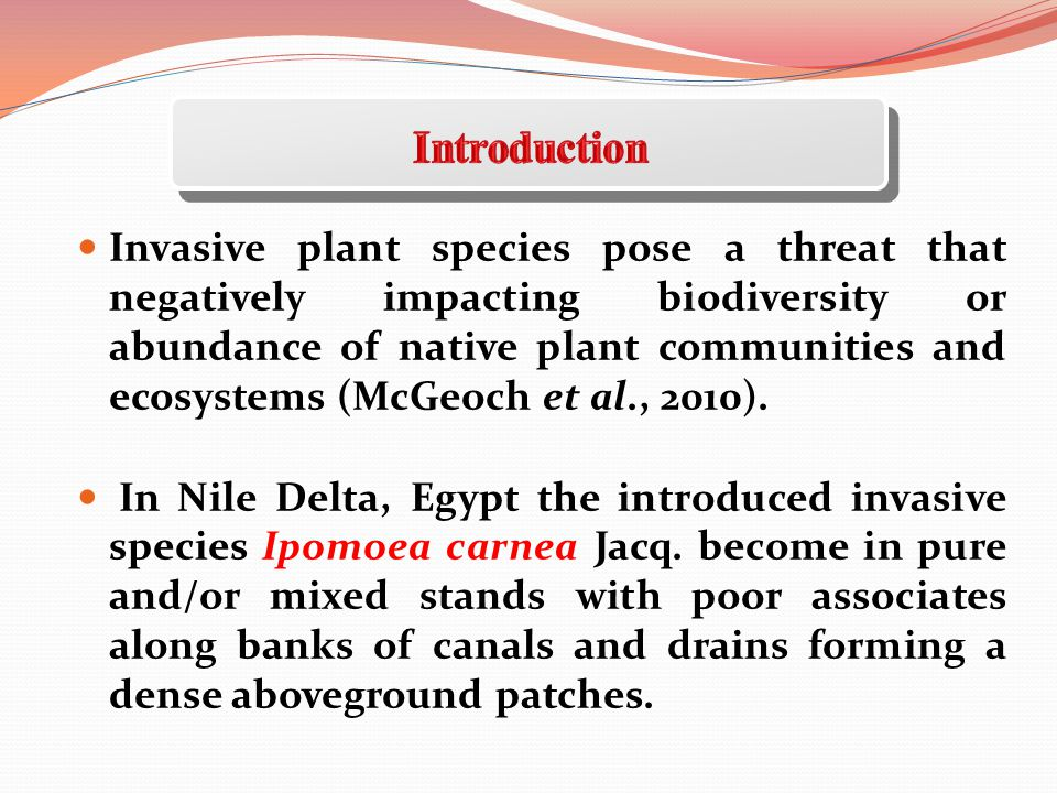 Invasive plant species pose a threat that negatively impacting biodiversity or abundance of native plant communities and ecosystems (McGeoch et al., 2