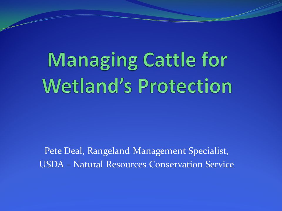 Pete Deal, Rangeland Management Specialist, USDA – Natural Resources Conservation Service