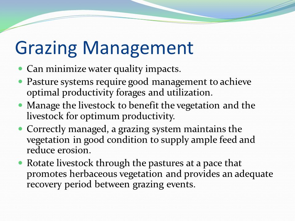 Grazing Management Can minimize water quality impacts.