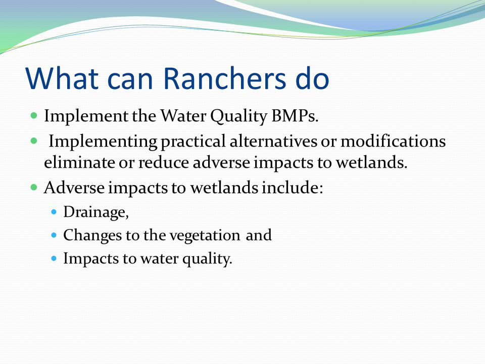 What can Ranchers do Implement the Water Quality BMPs.