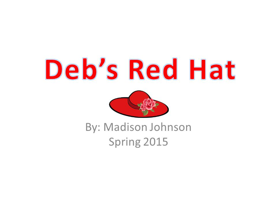 Deb puts on her red hat and skips up the hill to sit by the pond.