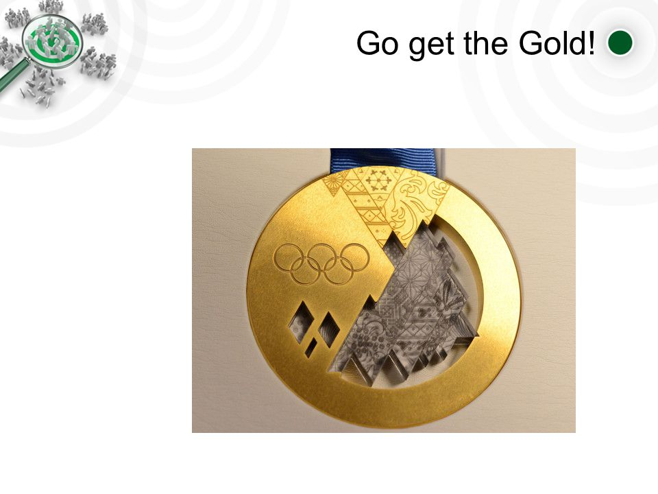 Go get the Gold!