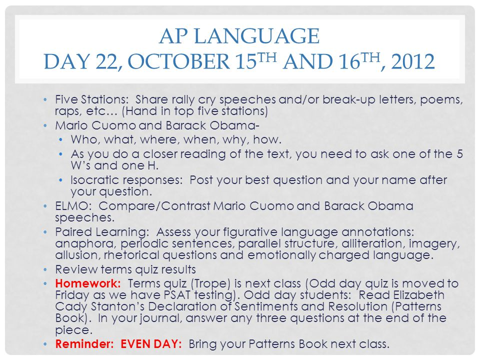 AP LANGUAGE DAY 22, OCTOBER 15 TH AND 16 TH, 2012 Five Stations: Share rally cry speeches and/or break-up letters, poems, raps, etc… (Hand in top five