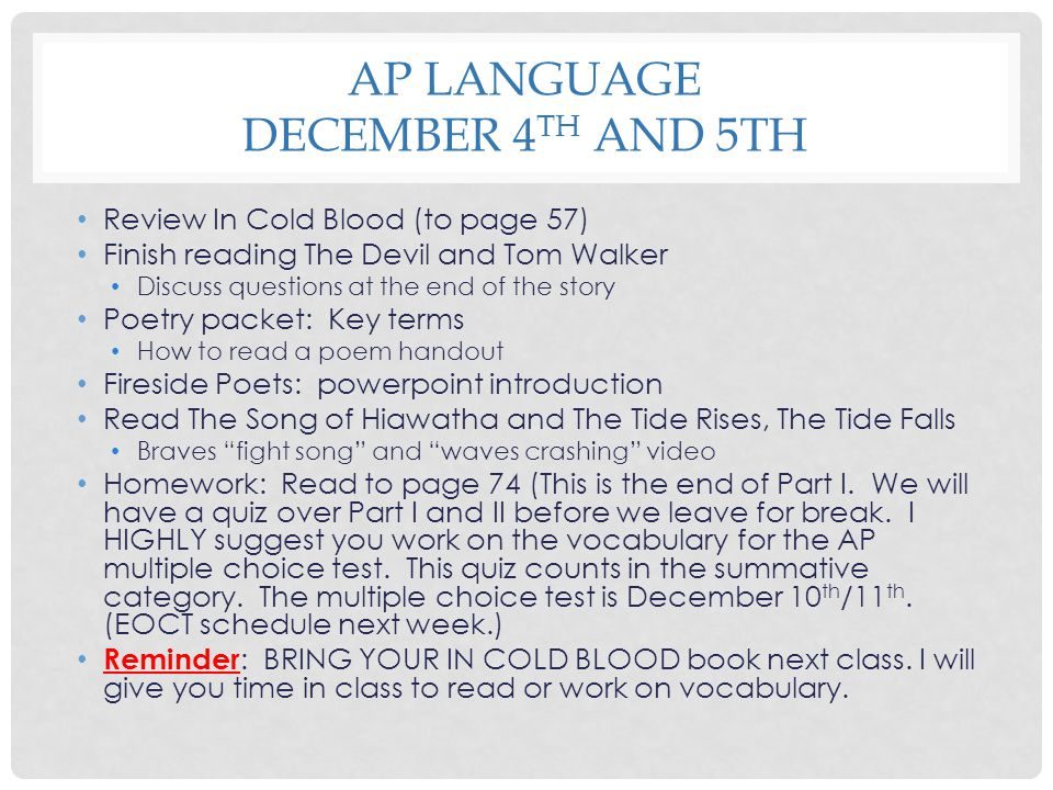 AP LANGUAGE DECEMBER 4 TH AND 5TH Review In Cold Blood (to page 57) Finish reading The Devil and Tom Walker Discuss questions at the end of the story