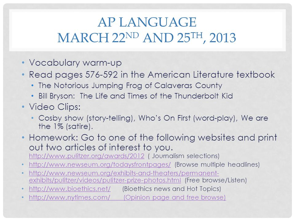 AP LANGUAGE MARCH 22 ND AND 25 TH, 2013 Vocabulary warm-up Read pages 576-592 in the American Literature textbook The Notorious Jumping Frog of Calave