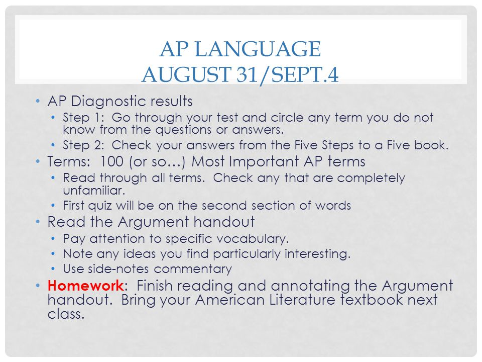 AP LANGUAGE AUGUST 31/SEPT.4 AP Diagnostic results Step 1: Go through your test and circle any term you do not know from the questions or answers. Ste