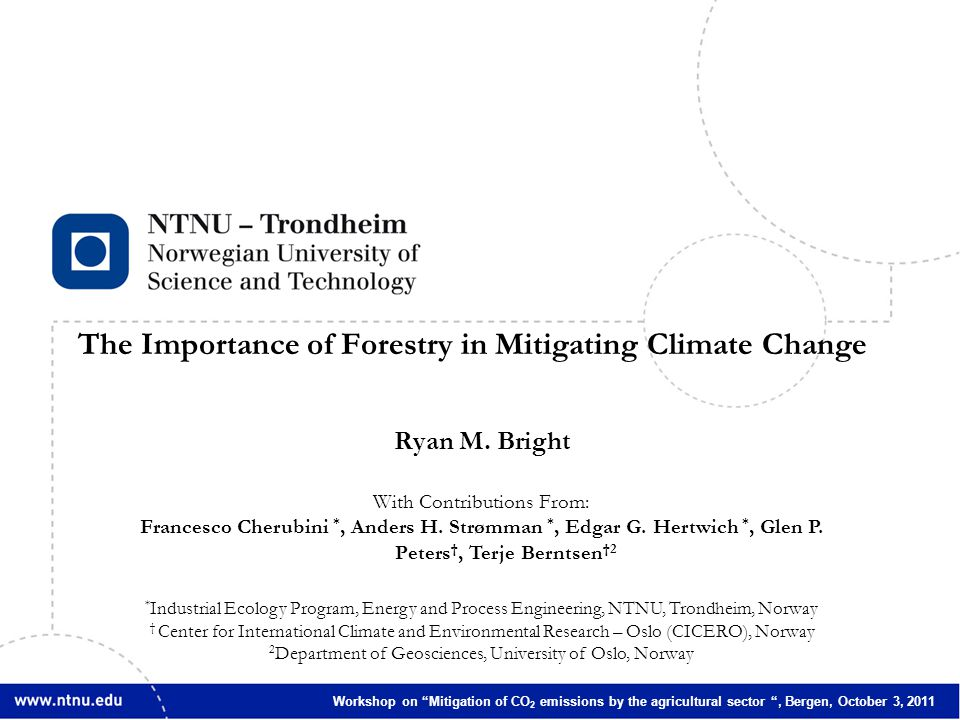 1 Ryan M. Bright With Contributions From: Francesco Cherubini *, Anders H.