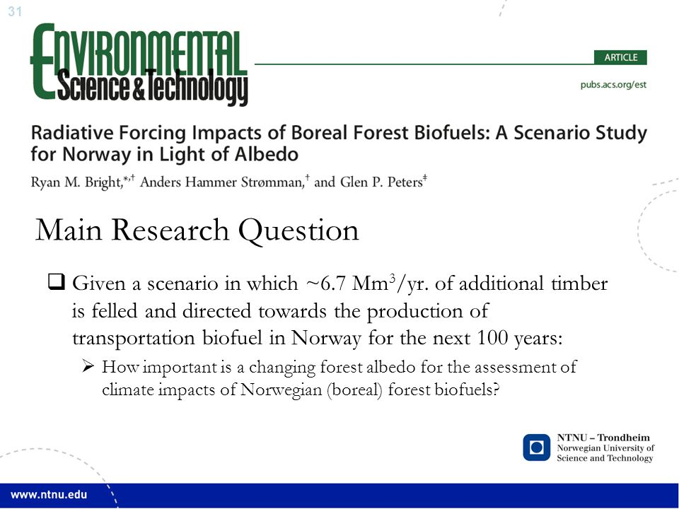 31 Main Research Question  Given a scenario in which ~6.7 Mm 3 /yr. of additional timber is felled and directed towards the production of transportat