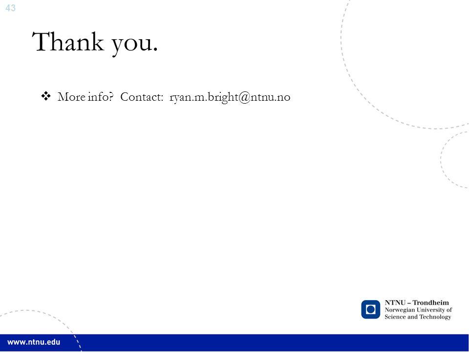 43 Thank you.  More info Contact: ryan.m.bright@ntnu.no
